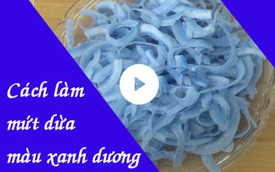 Cách làm mứt dừa màu xanh dương hoa đậu biếc [video]