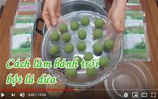 Cách làm bánh trôi bánh chay màu xanh bột lá dứa lá nếp [video]