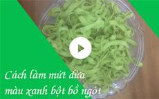 Cách làm mứt dừa bột bồ ngót [video]