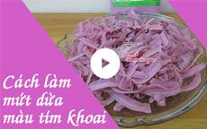 Cách làm mứt dừa màu tím khoai [video]